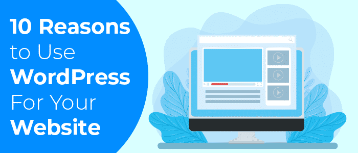 10 reasons to use wordpress for your site