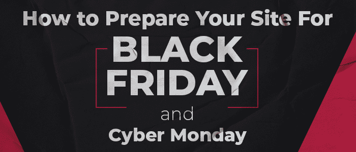 how to prepare your site for black friday cyber monday
